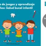 Jornada de juegos y aprendizaje para niños: Salud bucal infantil – 26 de Mayo de 2019